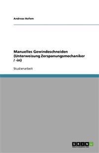Manuelles Gewindeschneiden (Unterweisung Zerspanungsmechaniker / -in)