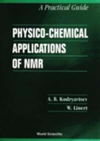 Physico-chemical Applications Of Nmr: A Practical Guide