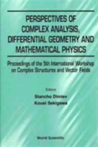 PERSPECTIVES OF COMPLEX ANALYSIS, DIFFERENTIAL GEOMETRY AND MATHEMATICAL PHYSICS - PROCEEDINGS OF THE 5TH INTERNATIONAL WORKSHOP ON COMPLEX STRUCTURES AND VECTOR FIELDS