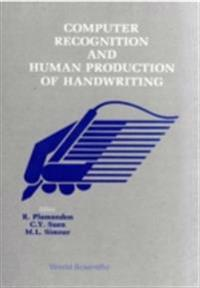 COMPUTER RECOGNITION AND HUMAN PRODUCTION OF HANDWRITING