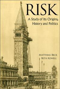 Risk: A Study Of Its Origins, History And Politics