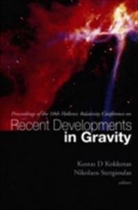 RECENT DEVELOPMENTS IN GRAVITY, PROCEEDINGS OF THE 10TH HELLENIC RELATIVITY CONFERENCE