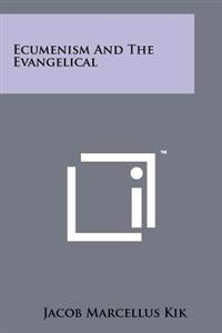 Ecumenism and the Evangelical