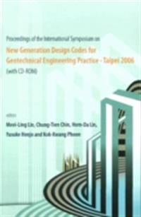 NEW GENERATION DESIGN CODES FOR GEOTECHNICAL ENGINEERING PRACTICE - TAIPEI 2006  - PROCEEDINGS OF THE INTERNATIONAL SYMPOSIUM