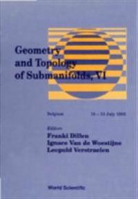 GEOMETRY AND TOPOLOGY OF SUBMANIFOLDS VI - PURE AND APPLIED DIFFERENTIAL GEOMETRY AND THE THEORY OF SUBMANIFOLDS
