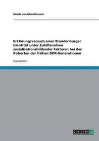 Erklarungsversuch Einer Brandenburger Identitat Unter Zuhilfenahme Sozialisationsbildender Faktoren Bei Den Kohorten Der Fruhen Ddr-Generationen