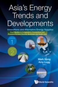 ASIA'S ENERGY TRENDS AND DEVELOPMENTS (IN 2 VOLUMES)
