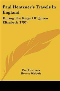 Paul Hentzner's Travels in England