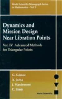 Dynamics And Mission Design Near Libration Points, Vol Iv: Advanced Methods For Triangular Points