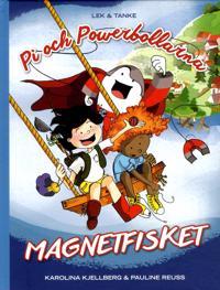 Pi och powerbollarna : Magnetfisket