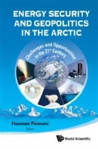 ENERGY SECURITY AND GEOPOLITICS IN THE ARCTIC