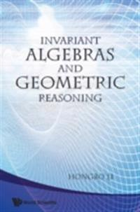 Invariant Algebras And Geometric Reasoning