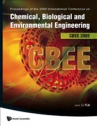 CHEMICAL, BIOLOGICAL AND ENVIRONMENTAL ENGINEERING - PROCEEDINGS OF THE INTERNATIONAL CONFERENCE ON CBEE 2009
