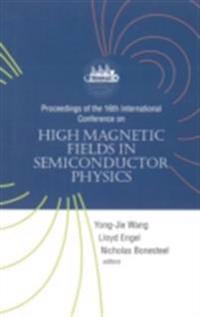 HIGH MAGNETIC FIELDS IN SEMICONDUCTOR PHYSICS - PROCEEDINGS OF THE 16TH INTERNATIONAL CONFERENCE