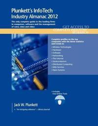 Plunkett's InfoTech Industry Almanac 2012