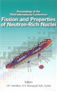 FISSION AND PROPERTIES OF NEUTRON-RICH NUCLEI - PROCEEDINGS OF THE THIRD INTERNATIONAL CONFERENCE