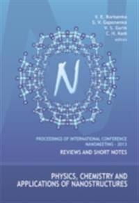 PHYSICS, CHEMISTRY AND APPLICATIONS OF NANOSTRUCTURES - PROCEEDINGS OF THE INTERNATIONAL CONFERENCE NANOMEETING - 2013