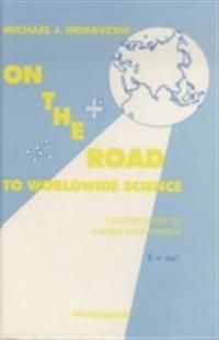 On The Road To Worldwide Science - Contributions To Science Development: A Reprint Volume