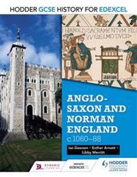 Hodder GCSE History for Edexcel: Anglo-Saxon and Norman England, c1060-88