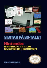 8 bitar på 80-talet : Nintendos marsch in i de svenska hemmen