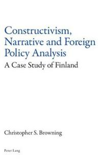 Constructivism, Narrative and Foreign Policy Analysis