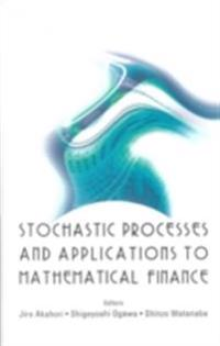STOCHASTIC PROCESSES AND APPLICATIONS TO MATHEMATICAL FINANCE - PROCEEDINGS OF THE RITSUMEIKAN INTERNATIONAL SYMPOSIUM
