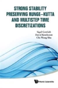 Strong Stability Preserving Runge-kutta And Multistep Time Discretizations