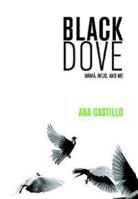 Black Dove: Mama, Mi'jo, and Me