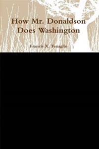 How Mr. Donaldson Does Washington