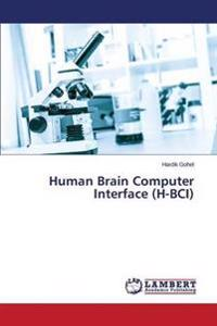 Human Brain Computer Interface (H-Bci)