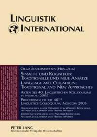 Sprache Und Kognition: Traditionelle Und Neue Ansatze Language and Cognition: Traditional and New Approaches