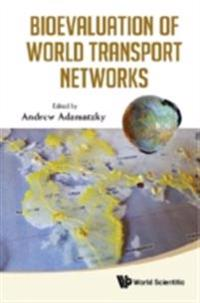 BIOEVALUATION OF WORLD TRANSPORT NETWORKS