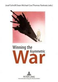 Winning the Asymmetric War: Political, Social and Military Responses