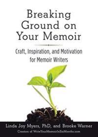 Breaking Ground on Your Memoir