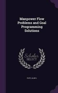 Manpower Flow Problems and Goal Programming Solutions