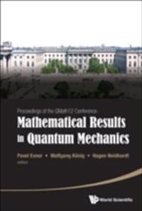 MATHEMATICAL RESULTS IN QUANTUM MECHANICS - PROCEEDINGS OF THE QMATH12 CONFERENCE