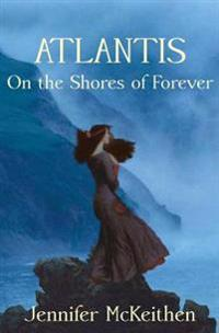 Atlantis on the Shores of Forever