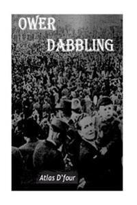 Ower Dabbling.