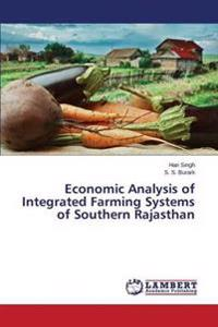Economic Analysis of Integrated Farming Systems of Southern Rajasthan