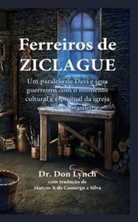 Ferreiros de Ziclague: Um Paralelo de Davi E Seus Guerreiros Com O Momento Cultural E Espiritual Da Igreja Brasileira