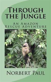 Through the Jungle: An Amazon Rescue Adventure