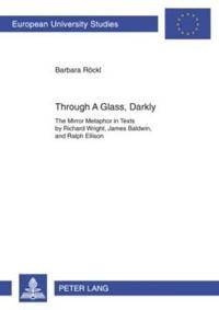 Through A Glass, Darkly