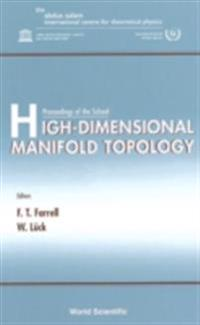 HIGH-DIMENSIONAL MANIFOLD TOPOLOGY - PROCEEDINGS OF THE SCHOOL