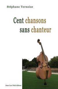 Cent Chansons Sans Chanteur