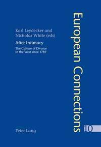 After Intimacy: The Culture of Divorce in the West Since 1789