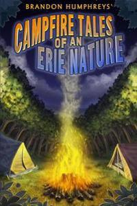 Campfire Tales of an Erie Nature