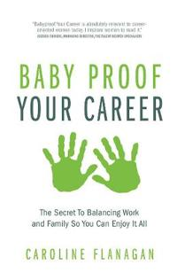 Baby Proof Your Career