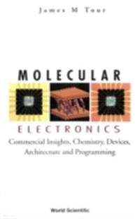 Molecular Electronics: Commercial Insights, Chemistry, Devices, Architecture, And Programming