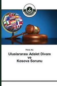 Uluslararas Adalet Divan Ve Kosova Sorunu