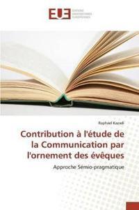 Contribution � l'�tude de la Communication Par l'Ornement Des �v�ques